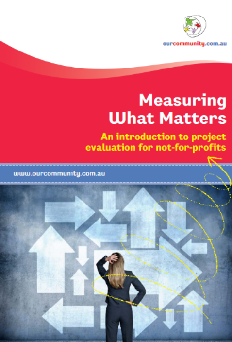 Measuring What Matters - An introduction to project evaluation for not-for-profits