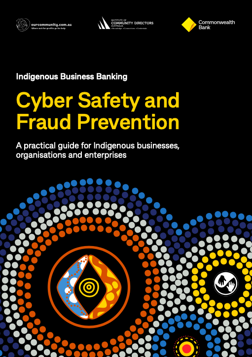 Cyber Safety and Fraud Prevention A practical guide for Indigenous businesses, organisations and enterprises